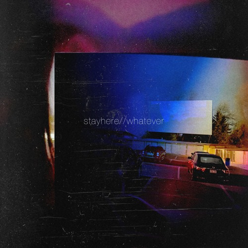 stayhere//whatever