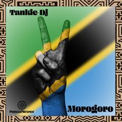 PR121 : Tankie-Dj - Morogoro (Afro Mix)