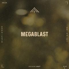 Megablast @ Desert Hut Podcast Series [ Chapter LXX ]