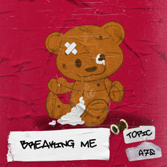 Topic, A7S - Breaking Me