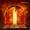 Arno Skali, Kriss Norman - Don't Mess With The 808 (Radio Edit)[OUT NOW]