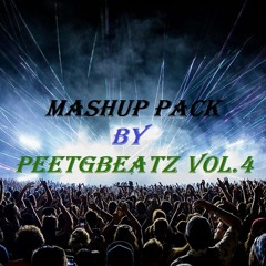 Mashup Pack by PeetGBeatz Vol.4 (Download link in description)