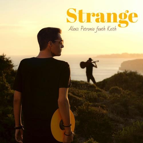 Alexis Petronio - Strange (Feat Keith)