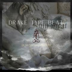 Drake Type Beat (my meat)