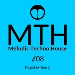 Melodic Techno House Mix | MTH 08 | by Ben C