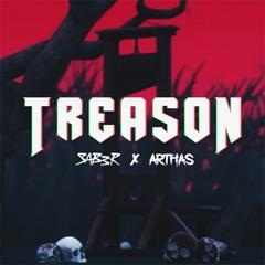 SAB3R & ARTHAS - Treason