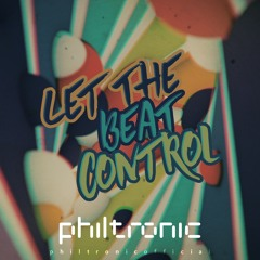 Philtronic - Let The Beat Control