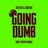 Alesso, CORSAK - Going Dumb (Low Steppa Remix)