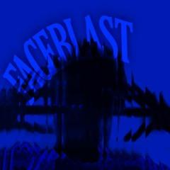 FACEBLAST (prod. Jay x Mista)