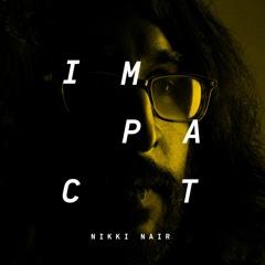 Impact: Nikki Nair