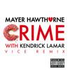 Crime (Vice Remix) [feat. Kendrick Lamar]