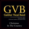 Christmas In The Country (Christmas Gaither Vocal Band Style Album Version)