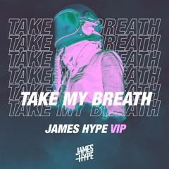 The Weeknd - Take My Breath - James Hype VIP