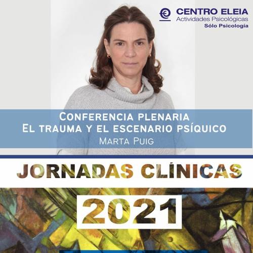 Conferencia El trauma y el escenario psíquico. Marta Puig