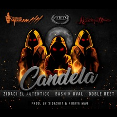 CANDELA - Zidaci X Basnik Uval X Doble Beet (Prod By Sidashit Y Pirata Mag)