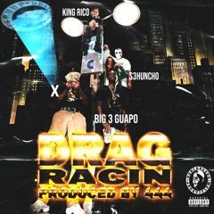 King Rico - Drag Racin' (feat. S3Huncho, Big3Guapo & XD9) Produced by 444Beats