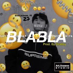 BLABLA (할많하않) (Prod. by Grabby)