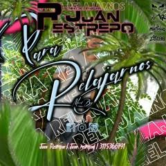 para relajarnos(mixed by Juan Restrepo Dj)