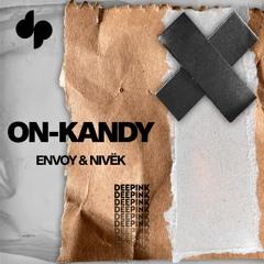 Envoy & Nivek - On-Kandy (Original Mix)