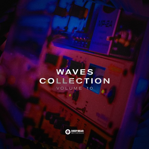 Deep Bear Waves Collection Vol. 10 - Mixed By Avila