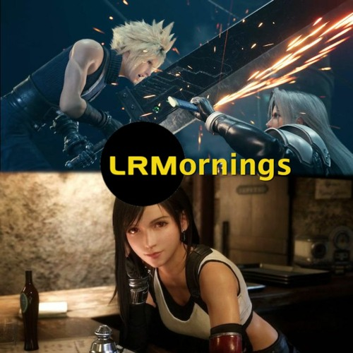 Final Fantasy VII: Remake Has A Tricky Path Forward, Can It Stick The Landing? | LRMornings