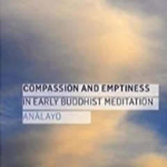 2020–03–09   Compassion And Emptiness In Early Buddhist Meditation