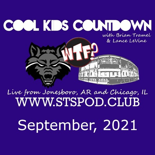 Cool Kids Countdown Ep 111: The WTF News Desk September, 2021,  Episode 502