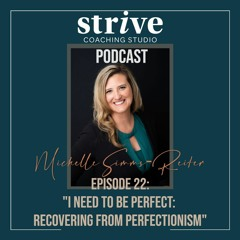 I Need To Be Perfect: Recovering From Perfectionism