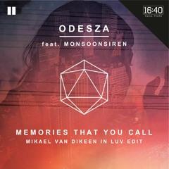 ODESZA feat. MONSOONSIREN - Memories That You Call (Mikael van Dikeen In Luv Edit)
