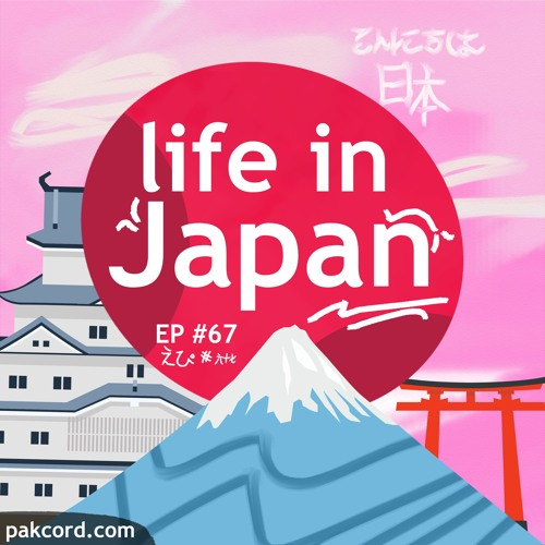 67 - Life In Japan