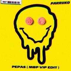FARRUKO - PEPAS (MBP VIP EDIT)