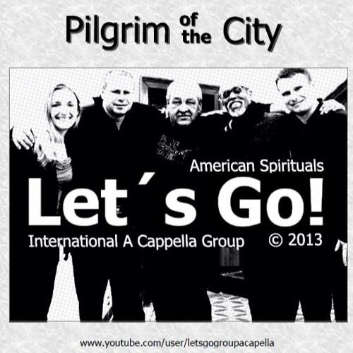 Let´s Go! - Pilgrim Of The City (2013)