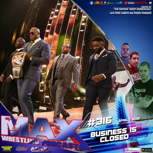 #316: Hurt Business is over! ¦ Is Edge heel? ¦ Our Mania go-home show!