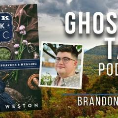 Ghostly Talk EP 158 – BRANDON WESTON | OZARK FOLK MAGIC & THE PARANORMAL