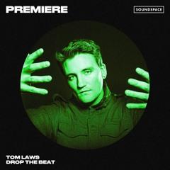 Premiere: Tom Laws - Drop The Beat [Respekt Recordings]