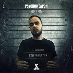 Psychoweapon - True Crime