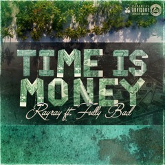 Time Is Money Ft Fullybad