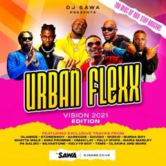 URBANFLEXX VISION 2021 MIX BY DJ SAWA (WWW.DJSAWA.CO.UK)