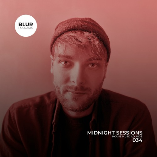 Blur Podcasts 034 - Midnight Sessions (House Music Lounge)