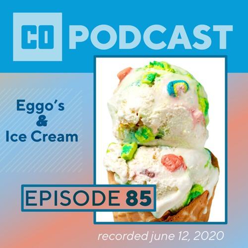 Episode 85:  Eggo's and Ice Cream