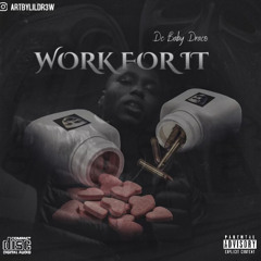 Dc Baby Draco - Work For It ( ProdBy Mmmonthabeat )