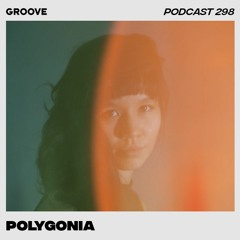 Groove Podcast 298 - Polygonia