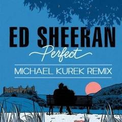 Ed Sheeren - Perfect (Michael Kurek Remix)