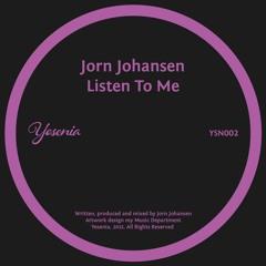 PREMIERE: Jorn Johansen - Listen To Me [Yesenia]