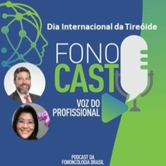 #4 -FonoCast - Fononcologia Brasil - Voz do Profissional