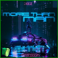 DEEZL - MORE THAN HUMAN (SCUTOID KICK EDIT)
