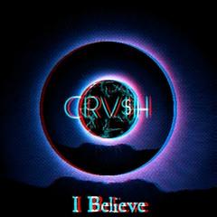I_Believe_(Prod. CRV$H)