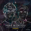 Lost Frequencies & Netsky - Here With You (Bassjackers Remix)