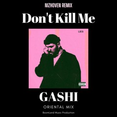 GASHI - Don't Kill Me (Nizhoven Remix)