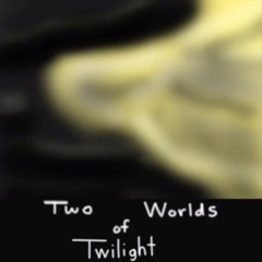 Two Worlds of Twilight